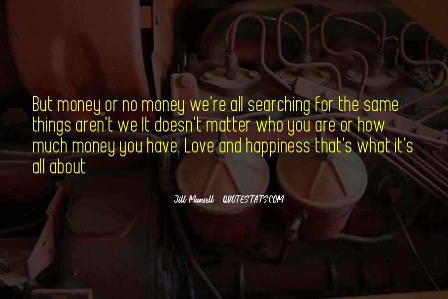 Quotes About Searching For Love And Happiness #230063
