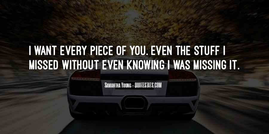 Quotes About Not Knowing What You're Missing #132583