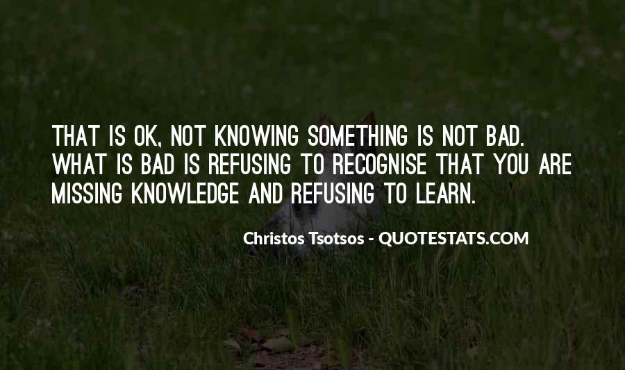 Quotes About Not Knowing What You're Missing #1849325