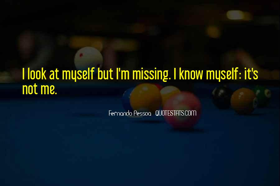 Quotes About Not Knowing What You're Missing #94960