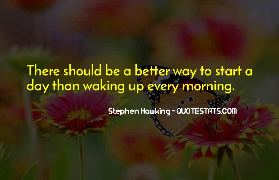 Quotes About Waking Up Every Morning #1594932