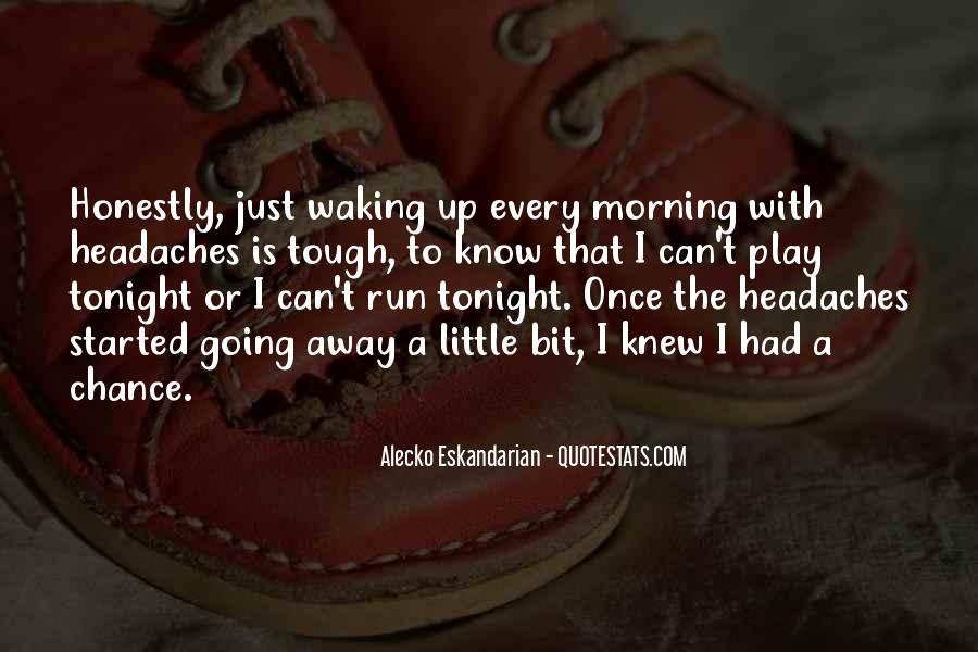 Quotes About Waking Up Every Morning #1663915