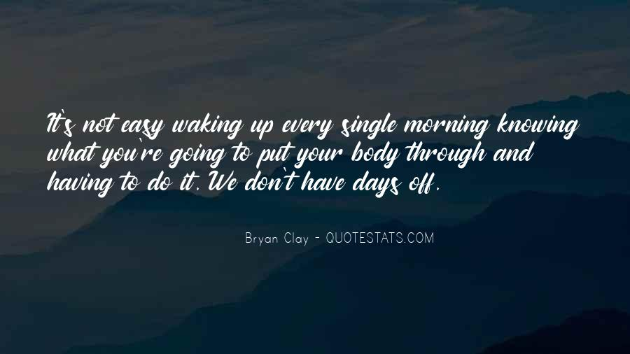 Quotes About Waking Up Every Morning #189179
