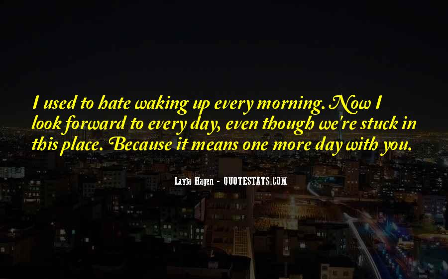 Quotes About Waking Up Every Morning #280426