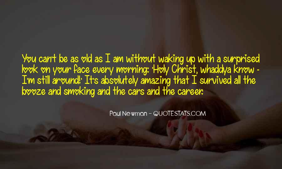 Quotes About Waking Up Every Morning #309056