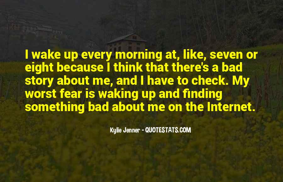 Quotes About Waking Up Every Morning #623464