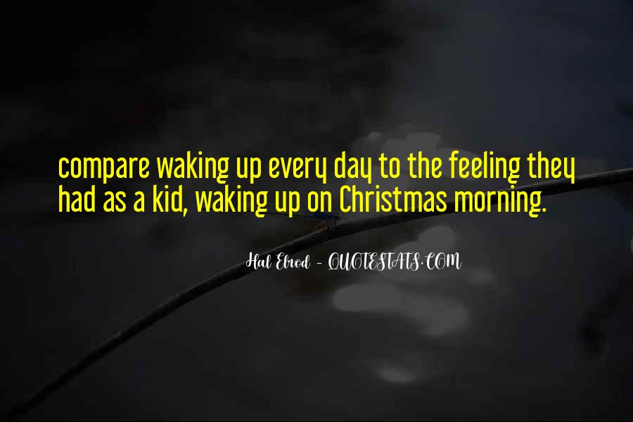 Quotes About Waking Up Every Morning #987182