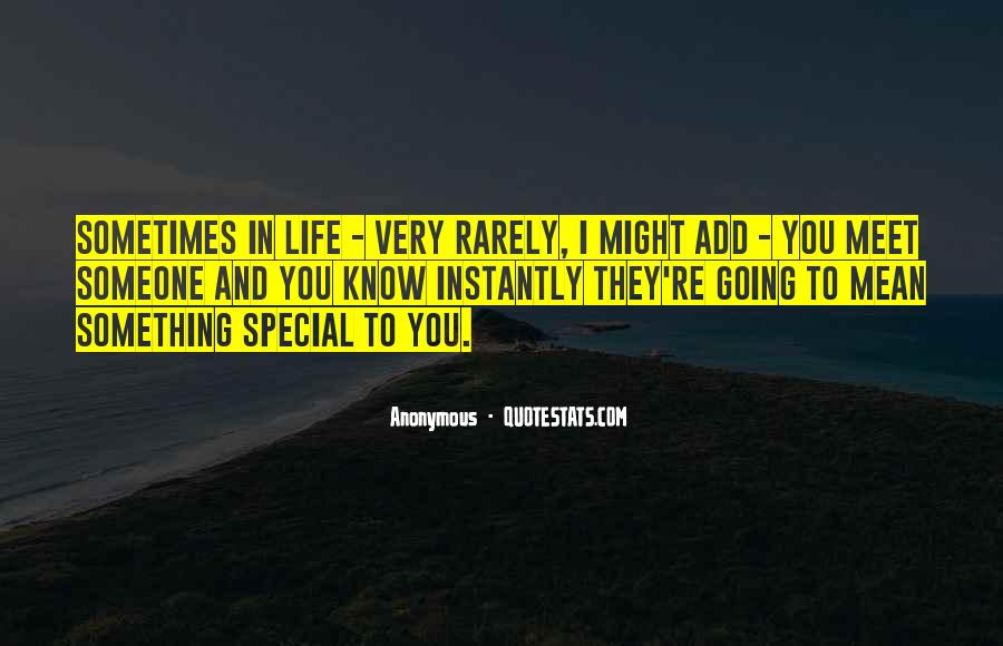 Quotes About Special Things In Life #92636