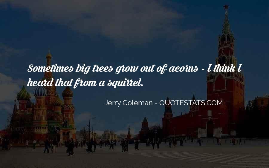 Quotes About Acorns #1538732