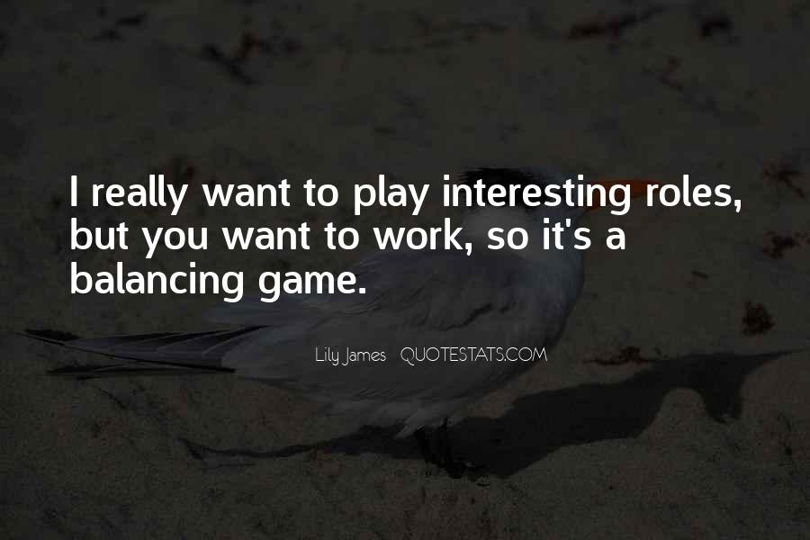 Quotes About Balancing Work And Play #1615002