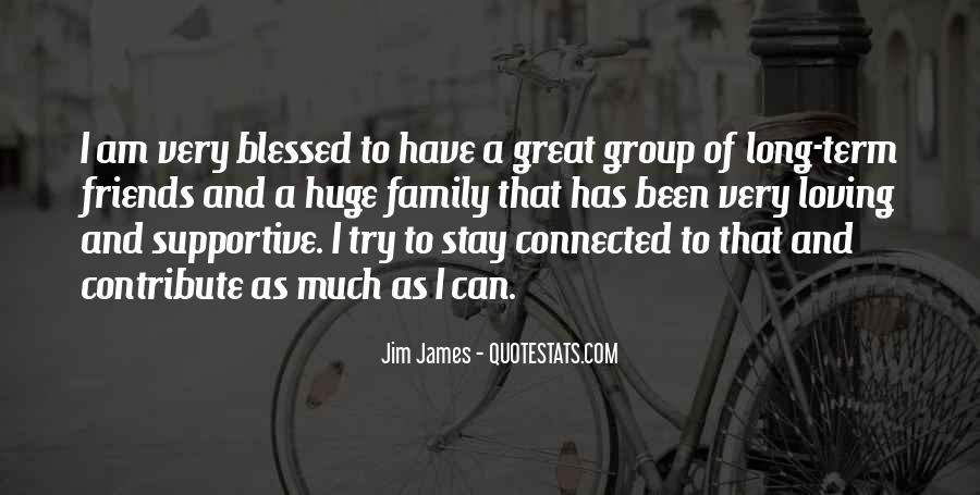 Quotes About Being Blessed With Great Friends #1220976