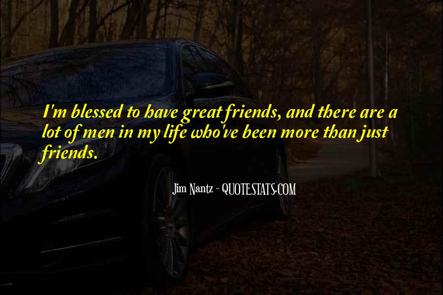 Quotes About Being Blessed With Great Friends #201319