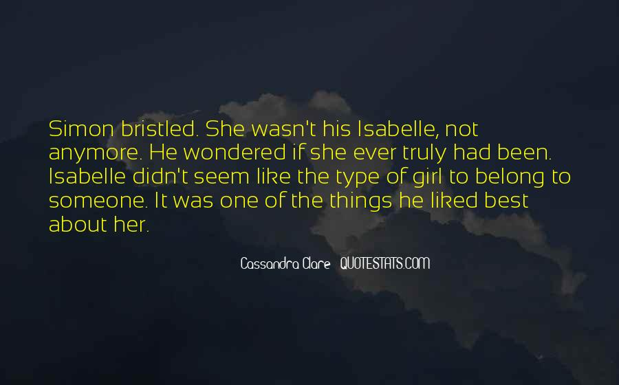 Quotes About She's The Type Of Girl #1009991
