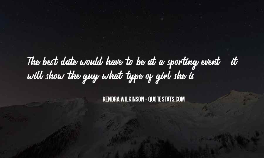 Quotes About She's The Type Of Girl #1513758