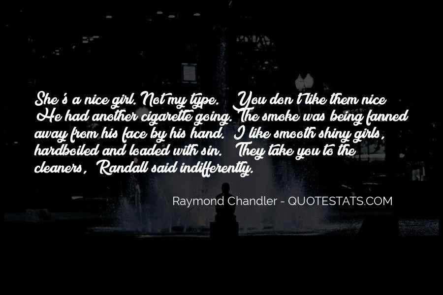 Quotes About She's The Type Of Girl #517728