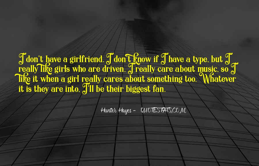 Quotes About She's The Type Of Girl #597797