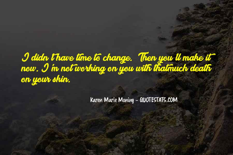 Quotes About I Didn't Change #149075