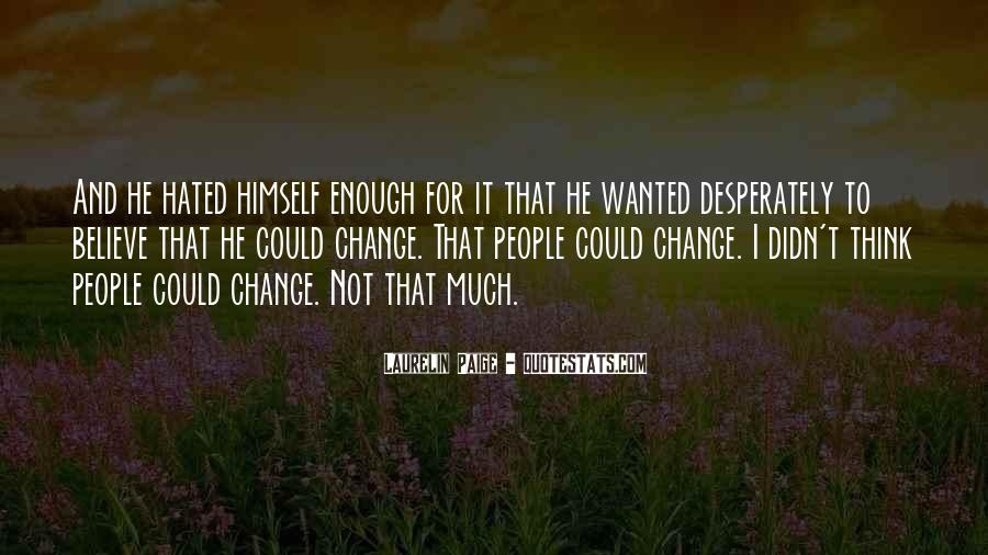 Quotes About I Didn't Change #162710