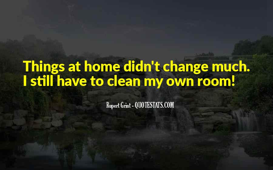 Quotes About I Didn't Change #240233