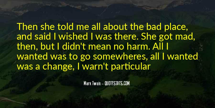 Quotes About I Didn't Change #250933