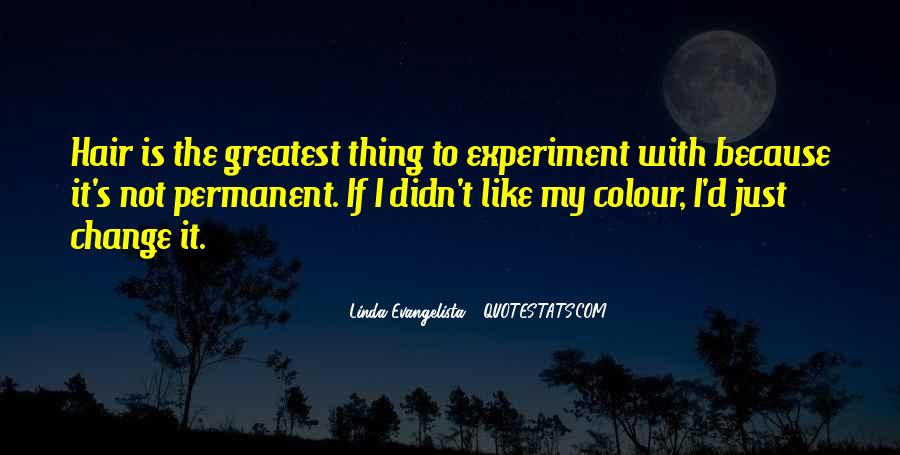 Quotes About I Didn't Change #2919