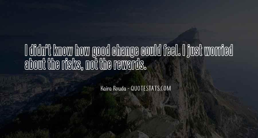 Quotes About I Didn't Change #348122