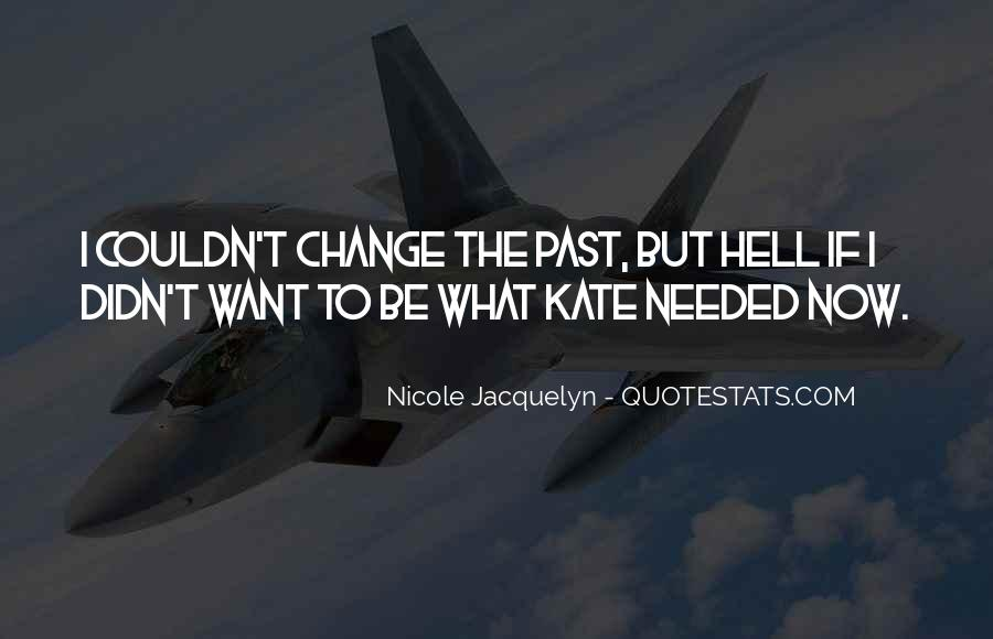 Quotes About I Didn't Change #376570