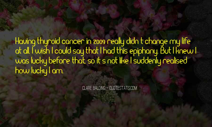 Quotes About I Didn't Change #419681