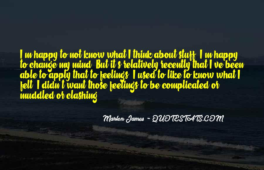 Quotes About I Didn't Change #421983