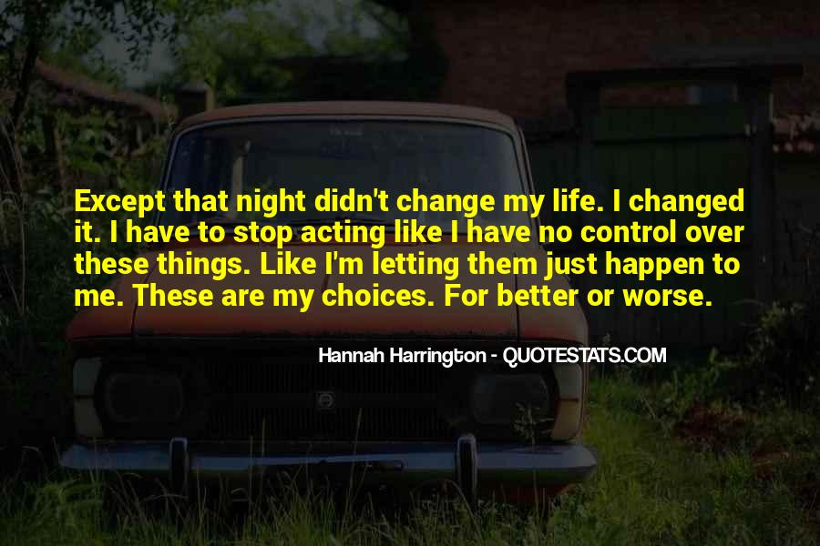 Quotes About I Didn't Change #432179