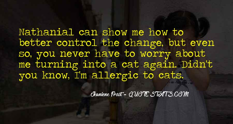 Quotes About I Didn't Change #500711