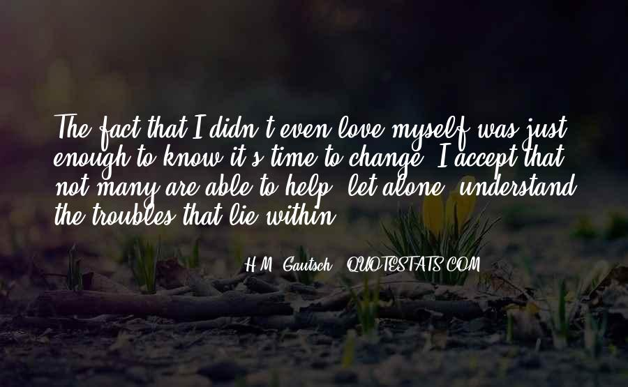 Quotes About I Didn't Change #532260