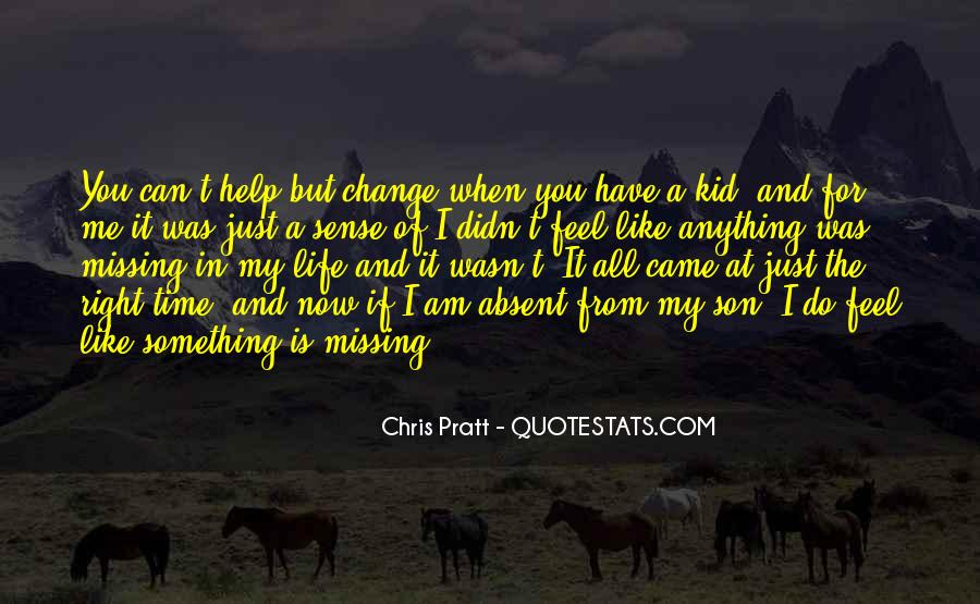 Quotes About I Didn't Change #592491