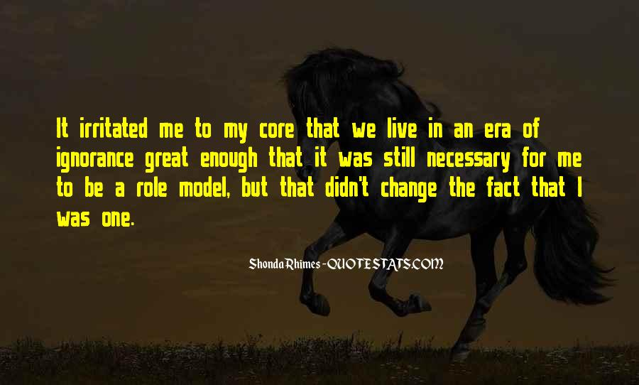 Quotes About I Didn't Change #706603
