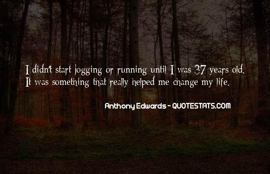 Quotes About I Didn't Change #728172