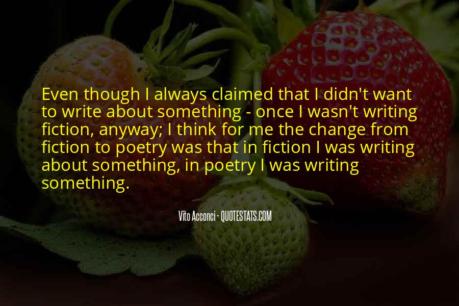 Quotes About I Didn't Change #791477