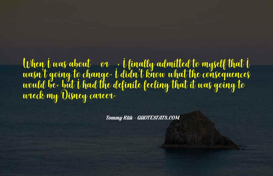 Quotes About I Didn't Change #838633