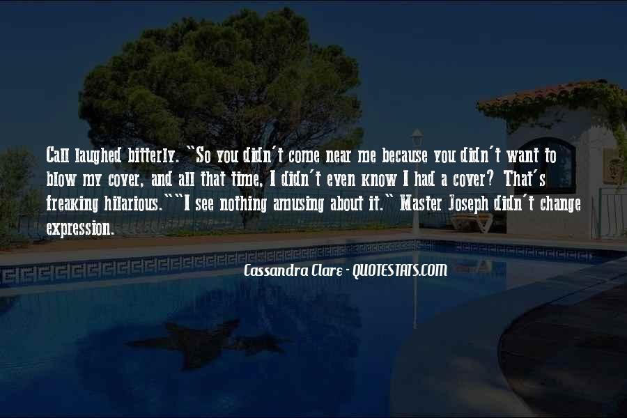 Quotes About I Didn't Change #985094