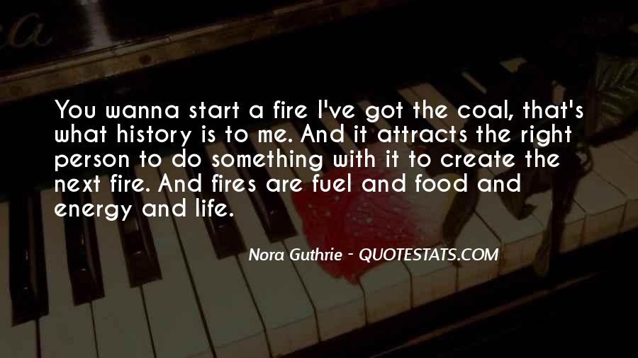 Quotes About Fires And Life #1675041
