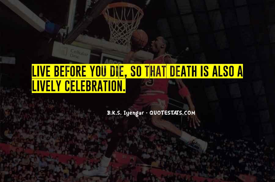 Quotes About Celebration Of Death #1375106