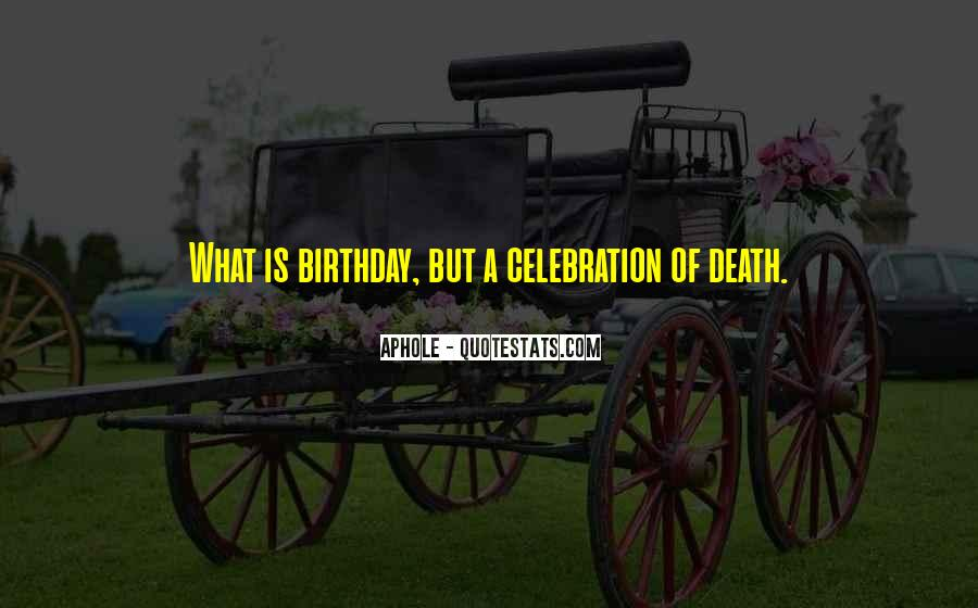 Quotes About Celebration Of Death #911728
