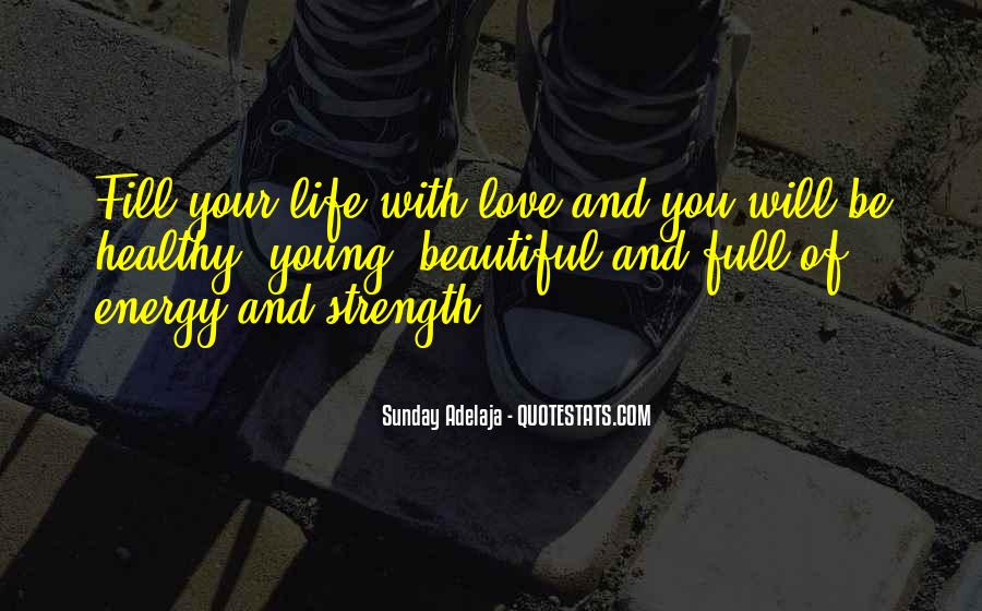Quotes About Energy Of Life #211592