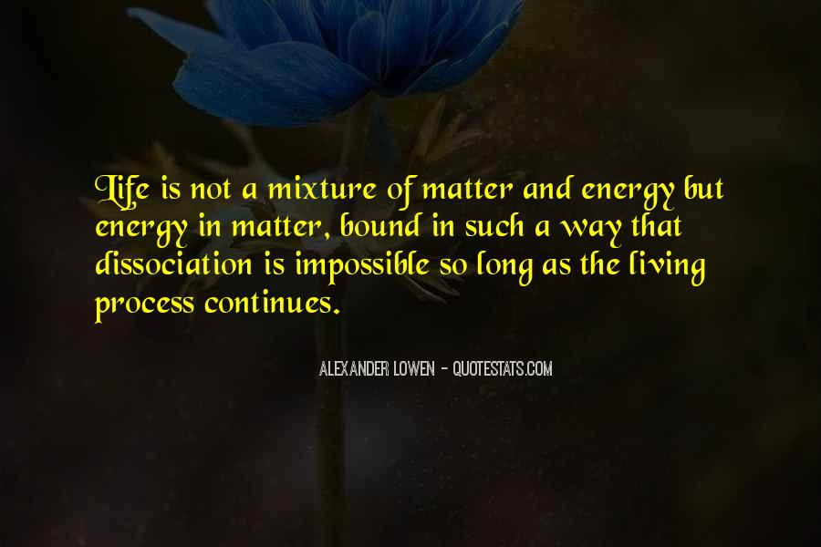 Quotes About Energy Of Life #211626