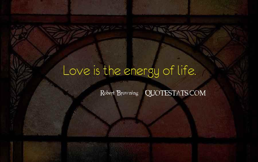Quotes About Energy Of Life #221102