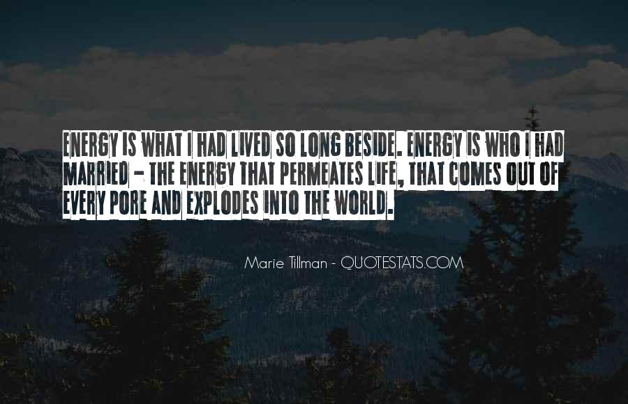 Quotes About Energy Of Life #234205