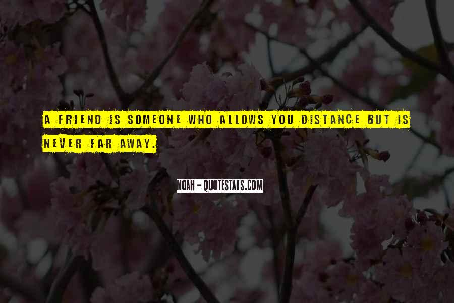 Quotes About Far Away Friendship #1615656