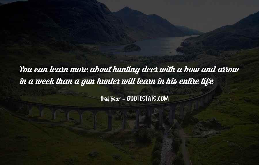 Quotes About Hunting And Life #404533
