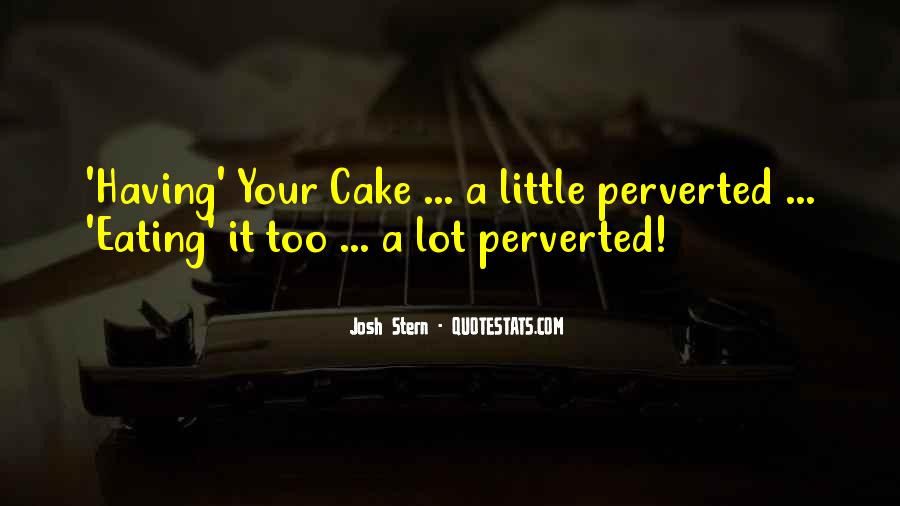 Quotes About Eating Cake #1490081