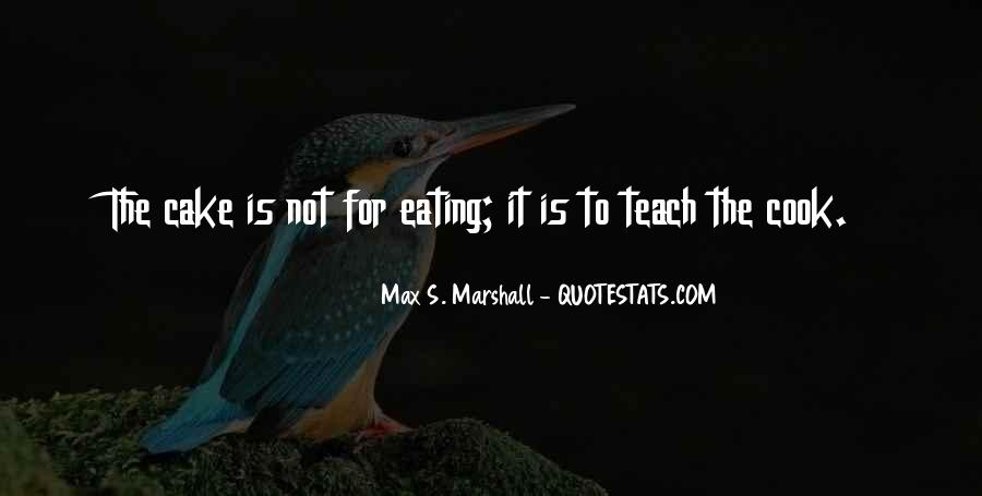 Quotes About Eating Cake #1494604
