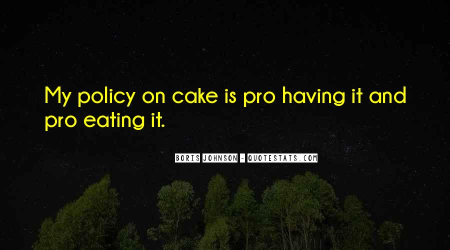 Quotes About Eating Cake #1848143